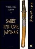 Introduction à l'étude du sabre traditionnel japonais ou nippon to