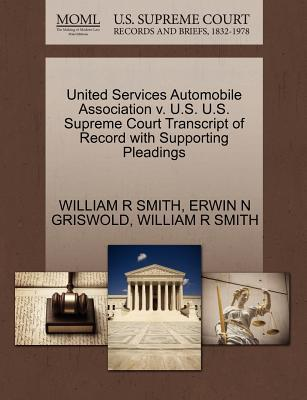 United Services Automobile Association V. U.S. U.S. Supreme Court Transcript of Record with Supporting Pleadings