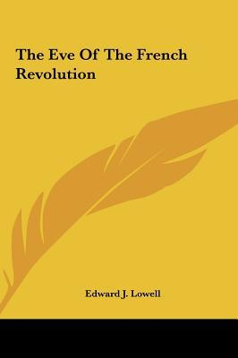 The Eve of the French Revolution the Eve of the French Revolution