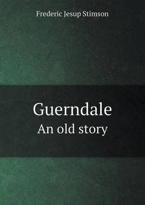 Guerndale an Old Story