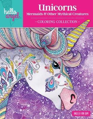 Unicorns, Mermaids & Other Mythical Creatures Coloring Collection