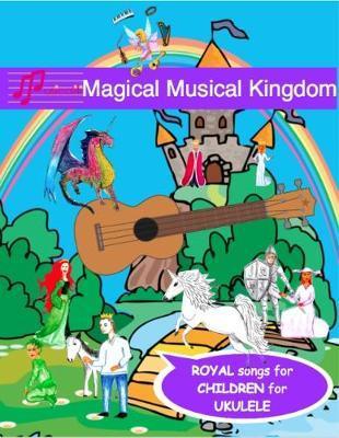 Magical Musical Kingdom Song Book