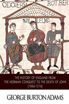 The History of England from the Norman Conquest to the Death of John