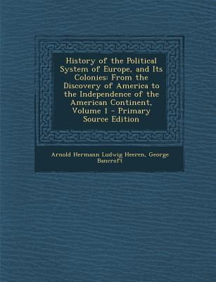 History of the Political System of Europe, and Its Colonies