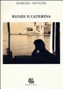 Wendy e Caterina