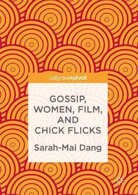 Gossip, Women, Film, and Chick Flicks