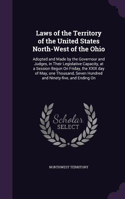 Laws of the Territory of the United States North-West of the Ohio