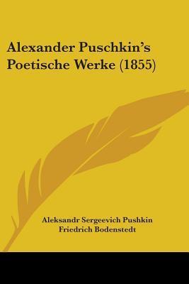 Alexander Puschkin's Poetische Werke