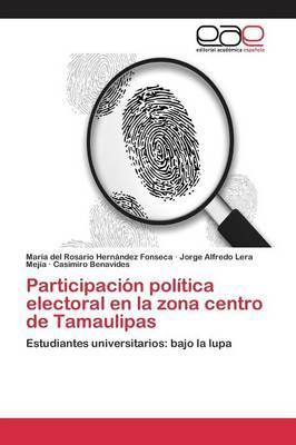 Participación política electoral en la zona centro de Tamaulipas
