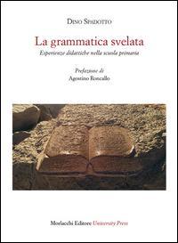 La grammatica svelata. Esperienze didattiche nella scuola primaria