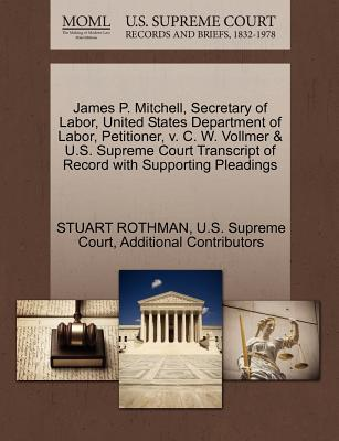 James P. Mitchell, Secretary of Labor, United States Department of Labor, Petitioner, V. C. W. Vollmer & U.S. Supreme Court Transcript of Record with