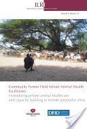 Community farmer field school animal health facilitators: hybridizing private animal health care and capacity building in remote pastoralist areas