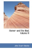 Homer and the Iliad, Volume IV