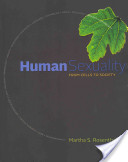 Human Sexuality: From Cells to Society, 1st ed.