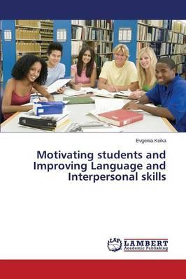 Motivating students and Improving Language and Interpersonal skills