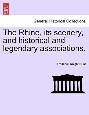 The Rhine, its scenery, and historical and legendary associations