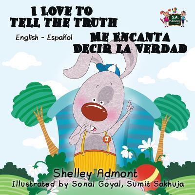I Love to Tell the Truth Me Encanta Decir la Verdad (English Spanish Bilingual childrens books, spanish kids books)
