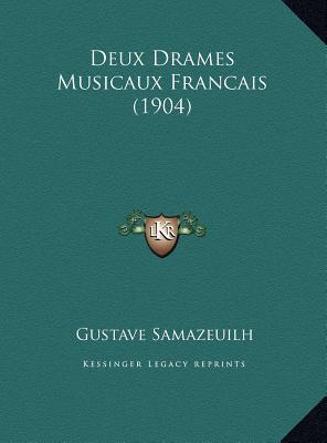 Deux Drames Musicaux Francais (1904)