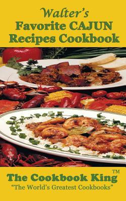 Walter's Favorite Cajun Recipes Cookbook