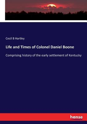 Life and Times of Colonel Daniel Boone