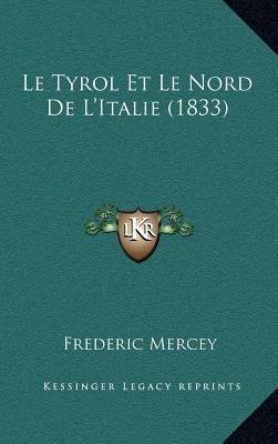 Le Tyrol Et Le Nord de L'Italie (1833)