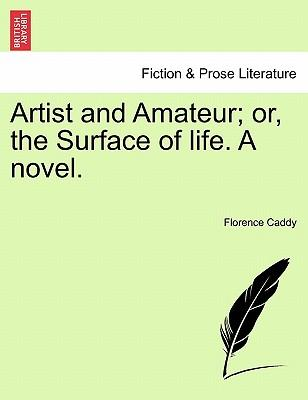 Artist and Amateur; or, the Surface of life. A novel. VOL. III