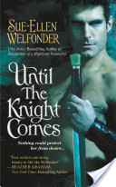 Until the Knight Comes