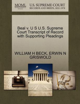 Beal V. U S U.S. Supreme Court Transcript of Record with Supporting Pleadings