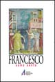 Francesco. Uomo santo