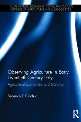 Observing Agriculture in Early Twentieth-Century Italy