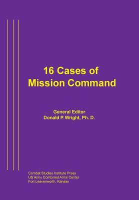 16 Cases of Mission Command