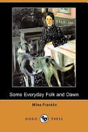 Some Everyday Folk and Dawn (Dodo Press)
