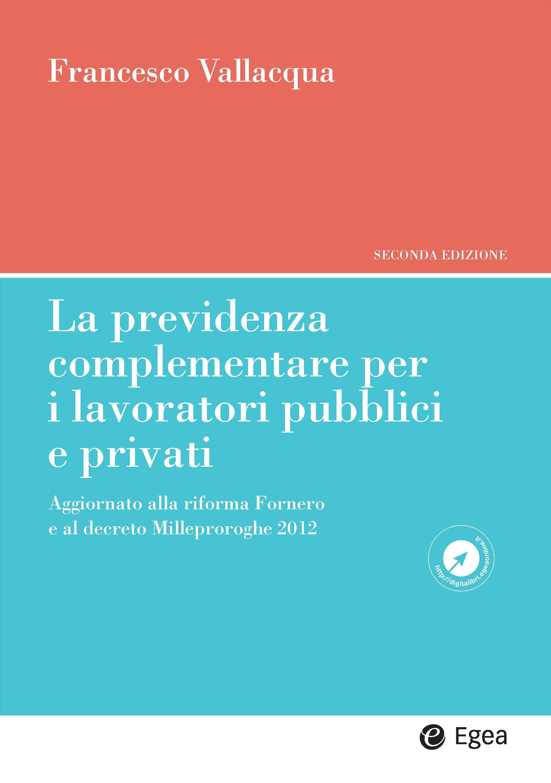La previdenza complementare per i lavoratori pubblici e privati