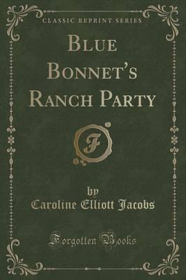 Blue Bonnet's Ranch Party (Classic Reprint)
