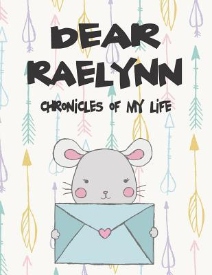 Dear Raelynn, chronicles of my life