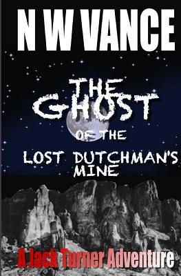 The Ghost of the Lost Dutchman's Mine