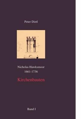 Nicholas Hawksmoor (1661-1736) Kirchenbauten, Band I-IV