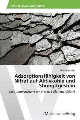 Adsorptionsfähigkeit von Nitrat auf Aktivkohle und Shungitgestein