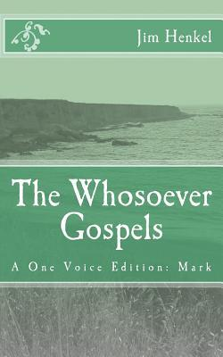 The Whosoever Gospels