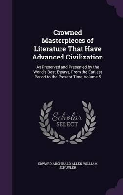 Crowned Masterpieces of Literature That Have Advanced Civilization