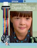 Epson Complete Guide to Digital Printing, Revised & Updated