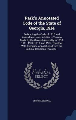 Park's Annotated Code of the State of Georgia, 1914