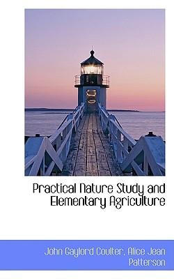 Practical Nature Study and Elementary Agriculture