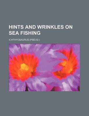 Hints and Wrinkles on Sea Fishing