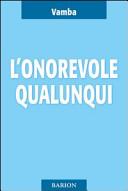 L'onorevole Qualunqui e i suoi ultimi diciotto mesi di vita parlamentare