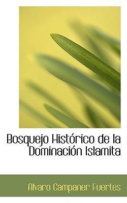 Bosquejo Hist Rico de La Dominaci N Islamita