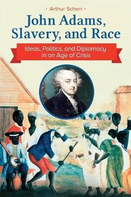 John Adams, Slavery, and Race