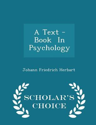 A Text -Book in Psychology - Scholar's Choice Edition