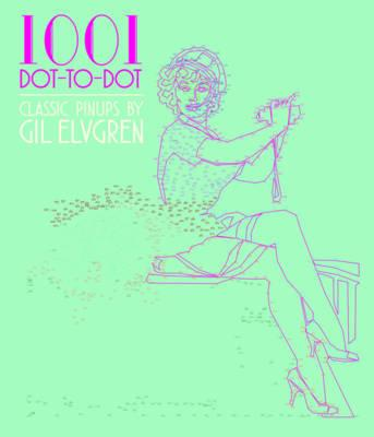 1001 Dot-to-Dot Classic Pin-Ups by Gil Elvgren