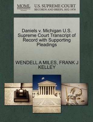 Daniels V. Michigan U.S. Supreme Court Transcript of Record with Supporting Pleadings
